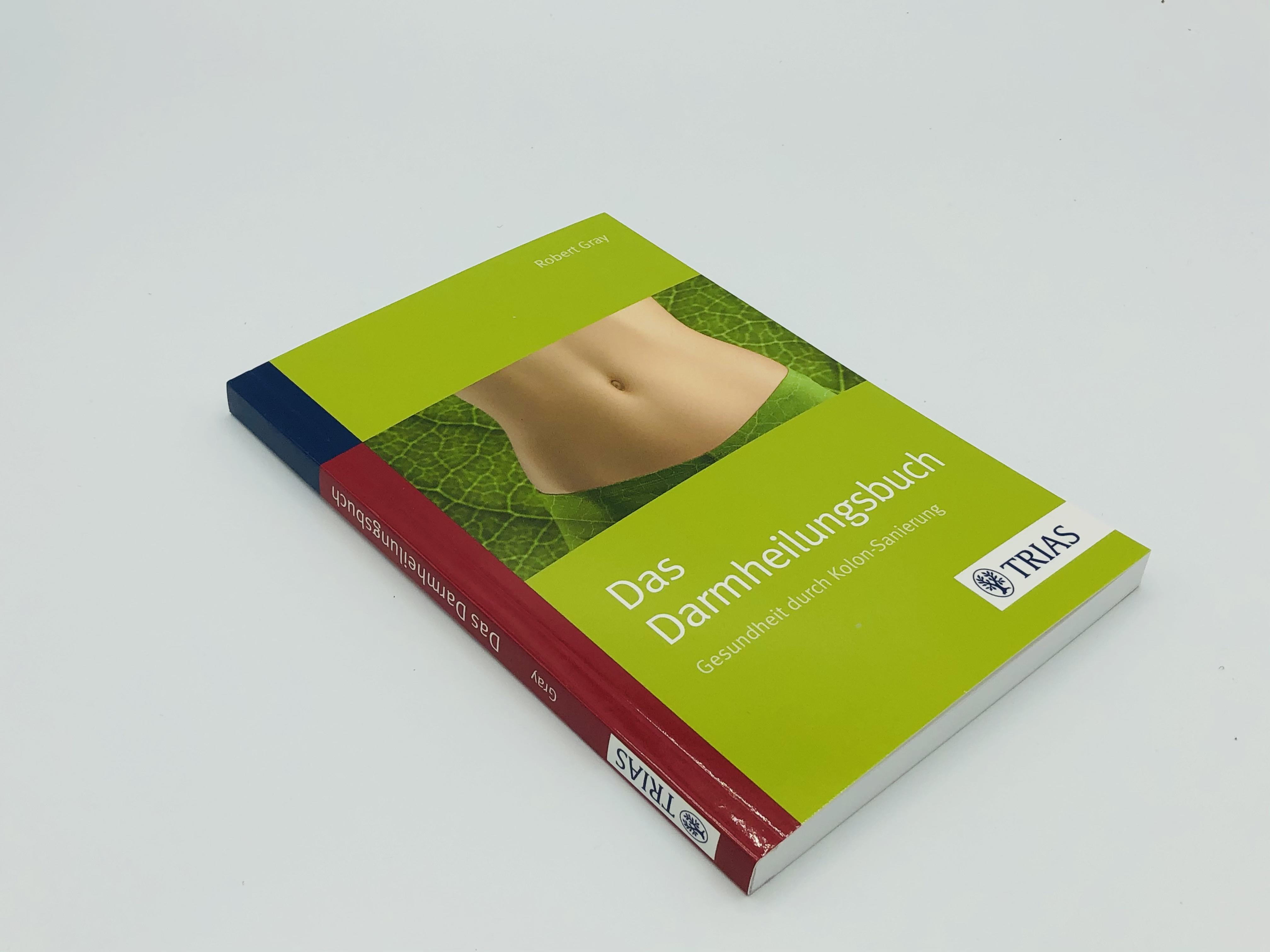 Das Darmheilungsbuch: Gesundheit durch Kolon-Sanierung – Robert Gray